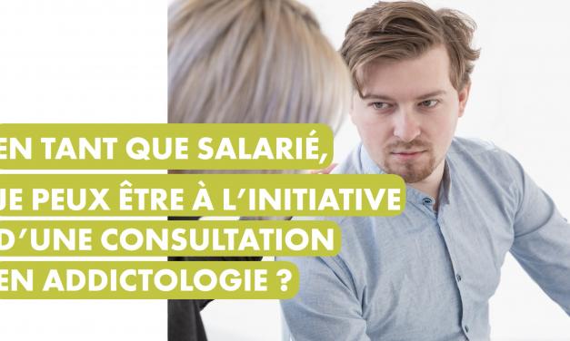 En tant que salarié, je peux être à l'initiative d'une consultation en addictologie ?